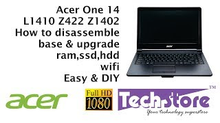 Acer One 14 L1410 Z422 Z1402 378D : How to disassemble base & upgrade ram hdd ssd easy diy