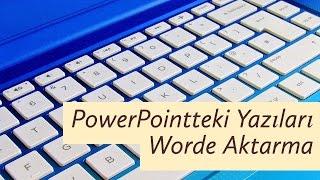 Power Pointteki Yazıları Worde Aktarma