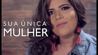 Baixar Nikitta Souza - Sua Única Mulher | Música Autoral