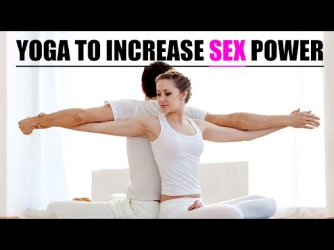 How to increase sex power by yoga