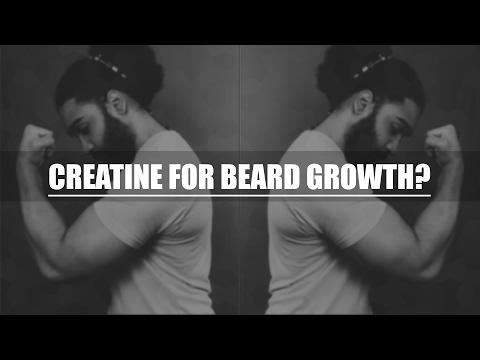 CREATINE for Beard Growth?