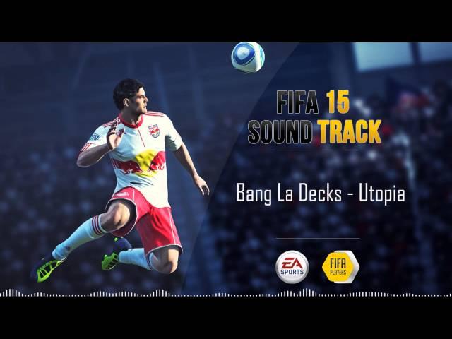 Bang La Decks - Utopia (FIFA 15 Soundtrack)