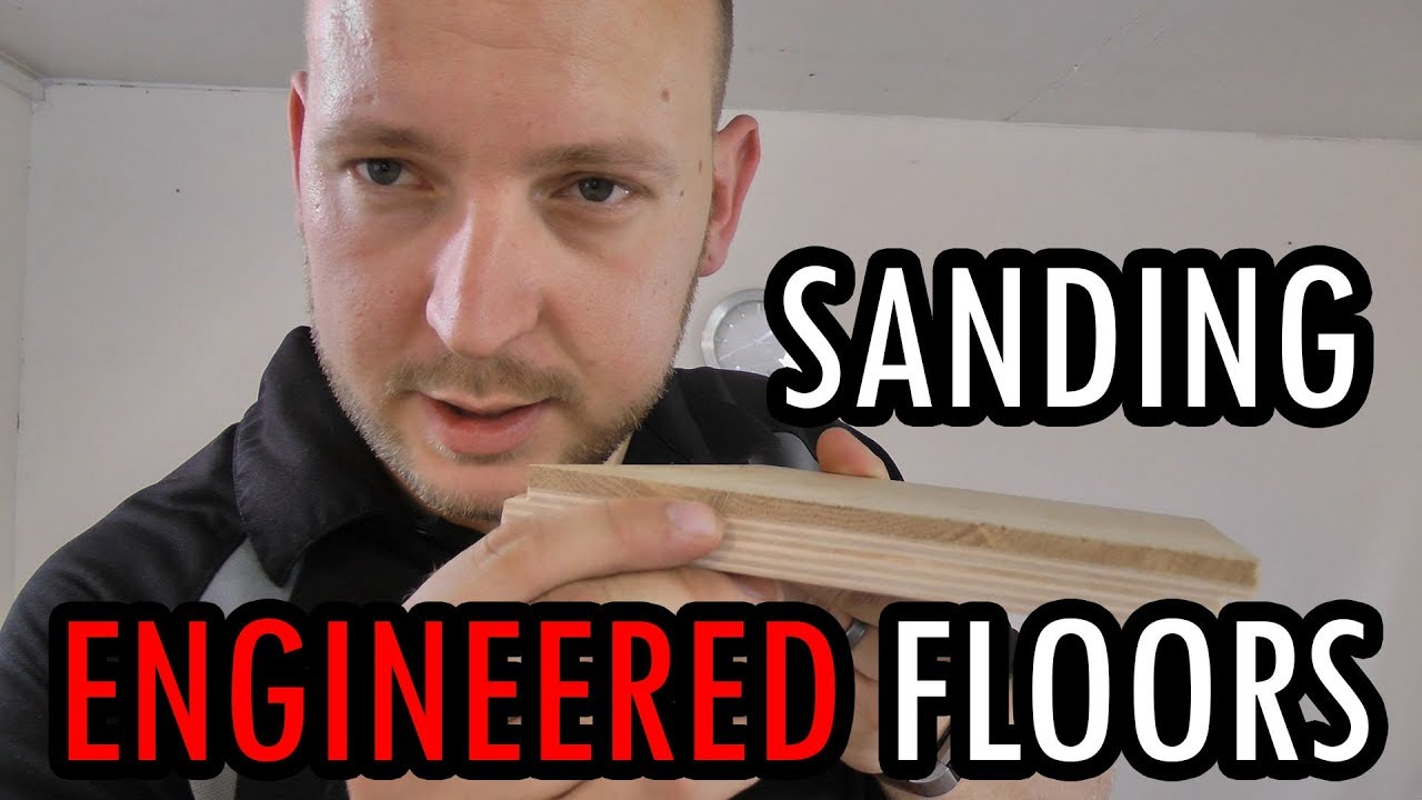 Refinishing Engineered Hardwood Flooring Can It Be Sanded Green Light With Caveat