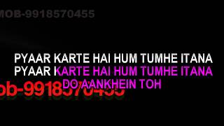 Pyaar Karte Hain Hum Tumhen Itna Karaoke With Female Voice With Lyrics