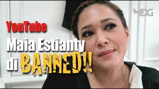 YOUTUBE MAIA ESTIANTY DI BANNED