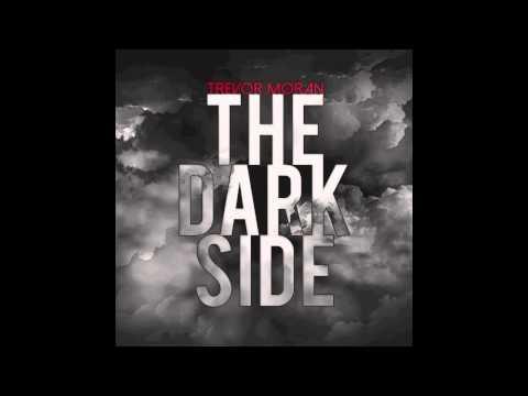 Trevor Moran - The Dark Side (Audio)