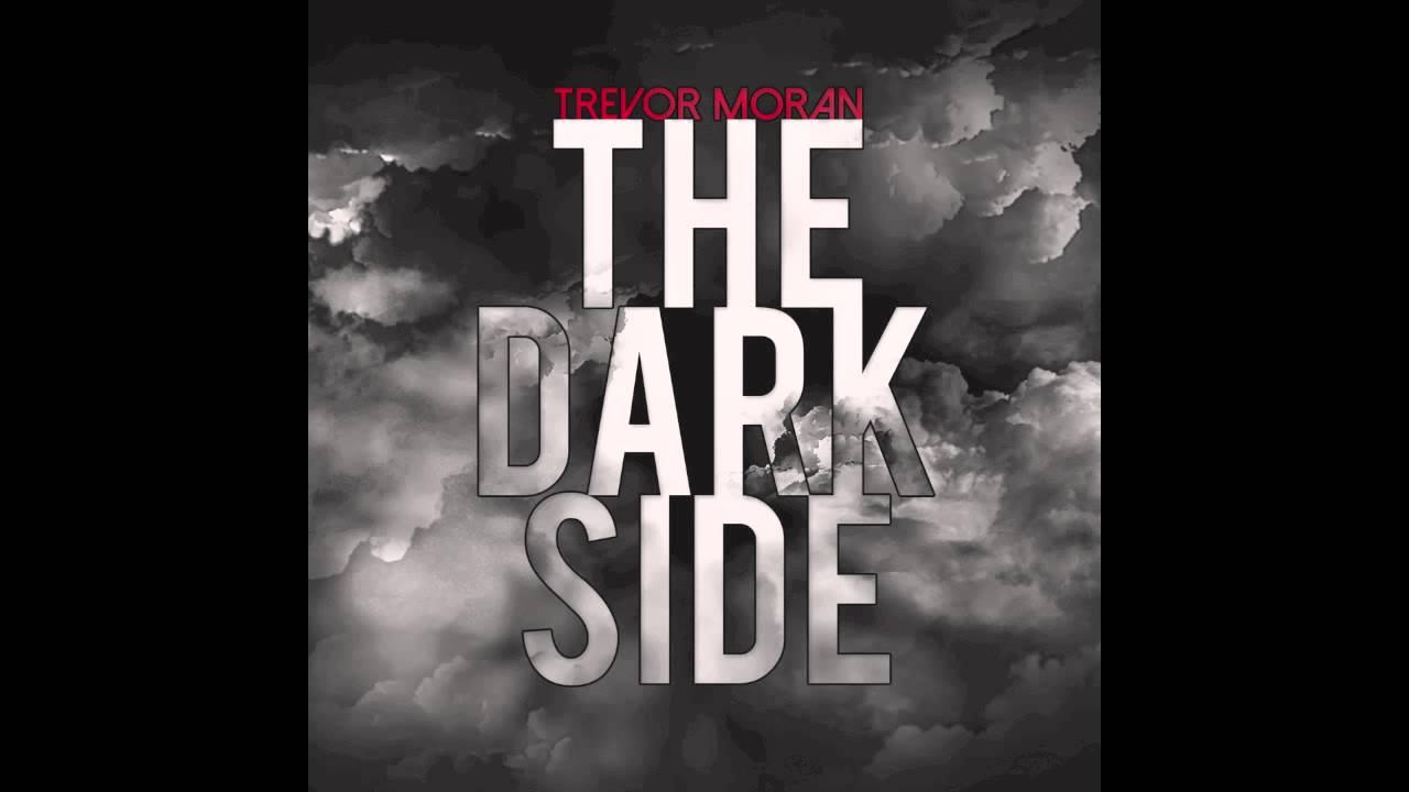 Trevor Moran The Dark Side Audio Youtube