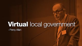 Virtual local government - Prof. Percy Allan AM