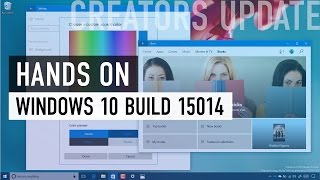 Windows 10 Creators Update (build 15014): Hands-on with all features and changes