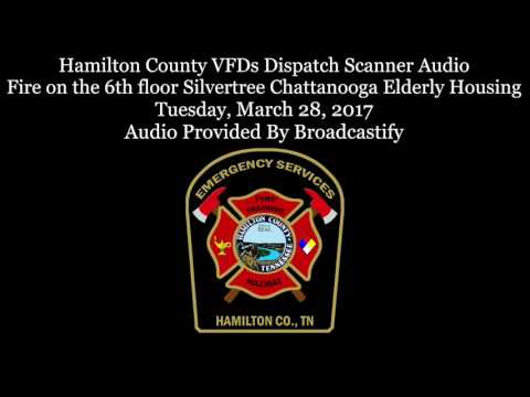 Hamilton County VFDs Dispatch Scanner Audio Fire on the 6th floor Silvertree Chattanooga