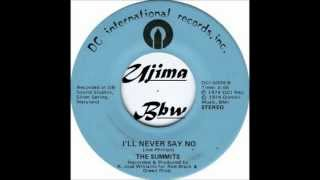 THE summits - I ll Never say no  1974 DC INTERNATIONAL RECORDS INC.wmv