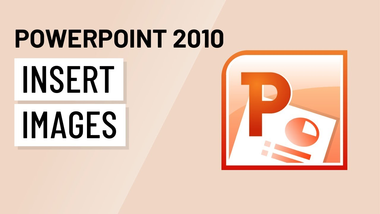 Powerpoint 2010: Insert Images