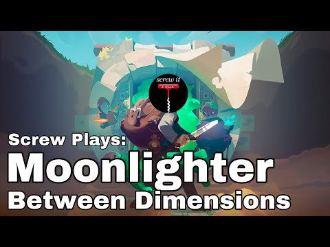 Screw Plays: Moonlighter: Between Dimensions | The Cum Zone |