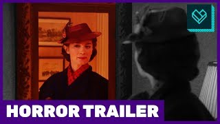 Scary Poppins Returns - Mary Poppins Recut as a horror trailer