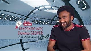 Interview de Donald Glover alias Lando Calrissian dans Solo a Star Wars Story