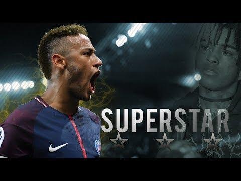 NEYMAR JR 2011-2017 - Superstar ⭐ (Ft. XXXTENTACION)