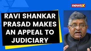 Law Minister Ravi Shankar Prasad makes an appeal to Judiciary | NewsX