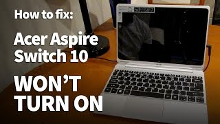 Acer Aspire Switch 10 Won't Turn On - How to Reset Fix and Restart Laptop