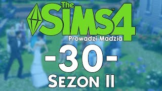 The SimS 4 Sezon II #30 - Weekendowe spotkania