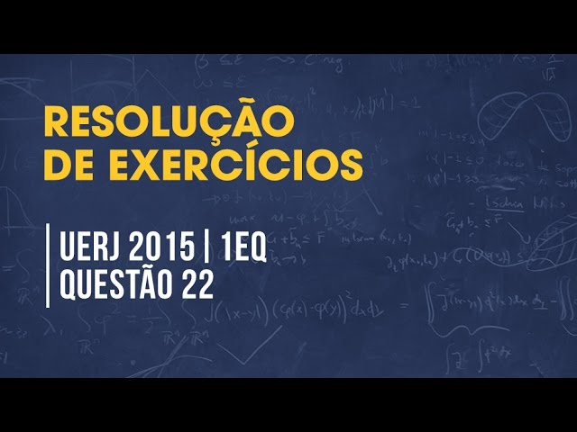 UERJ 2015 1EQ QUESTÃO 22