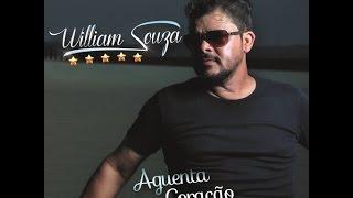 Baixar William Souza - Aguenta Coração