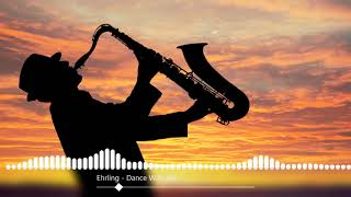 Gambar cover 🎷 ehrling dance with me | ehrling lounge | ehrling music 🎷