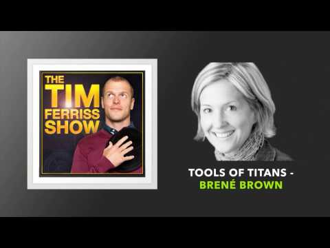 Tools of Titans with Brené Brown | The Tim Ferriss Show (Podcast)