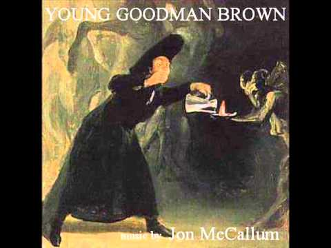 hawthorne and young goodman brown The beginning of the story by nathaniel hawthorne introduces us to young goodman brown as he says goodbye to his wife of three months he tells her that he must go on.