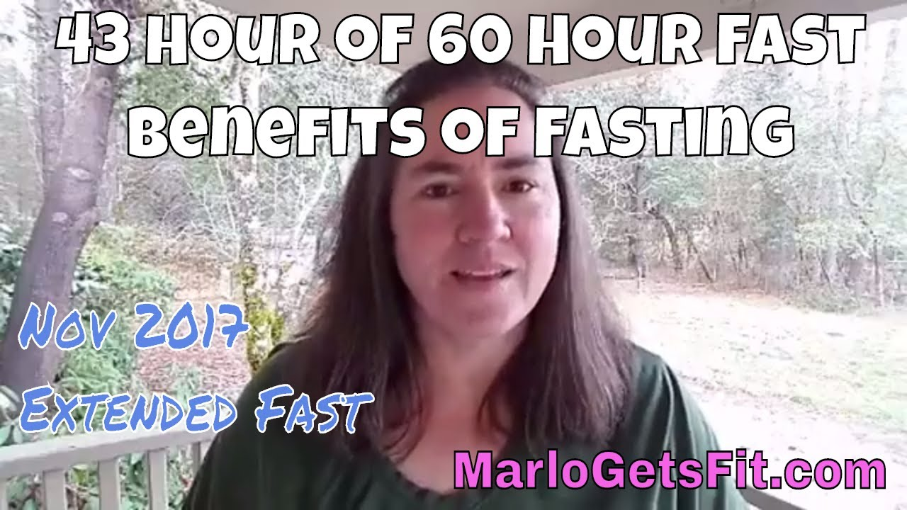 November 2017 43 hours of 60 hour fast benefits of extended fasting 4 of 8