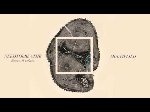 "NEEDTOBREATHE - ""Multiplied"" (Official Audio)"
