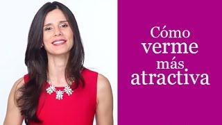 Cmo verme ms atractiva - Tips to feel more attractive