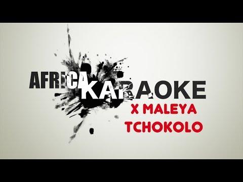 X MALEYA - TCHOKOLO | Version Karaoke ( instrumental + Lyrics )