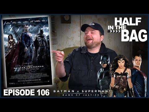 Half in the Bag v Batman v Superman - episode 106