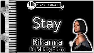 Stay - Rihanna ft. Mikky Ekko - Piano Karaoke Instrumental