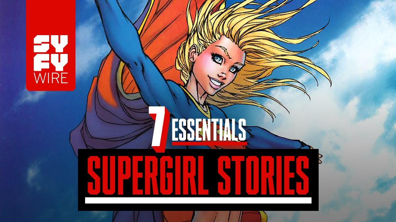 7 Essential Supergirl Stories | SYFY WIRE