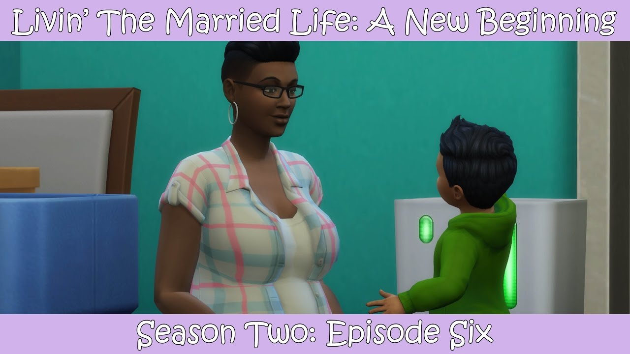Livin' The Married Life: A New Beginning: Episode 6