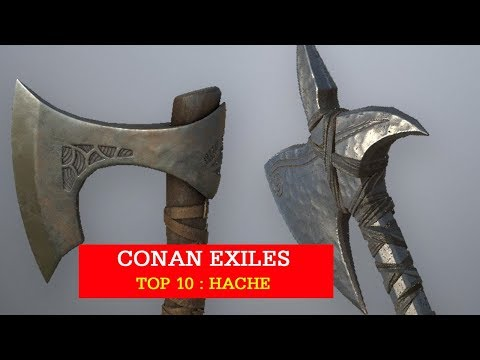 Top 10 Haches - Conan Exiles - YouTube