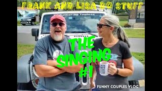 THE SINGING #1 Frank and Lisa Do Stuff: Funny Couples Vlog