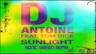 Dj Antoine & Clubzound feat Tom Dice - Sunlight (Sonic Green Remix)