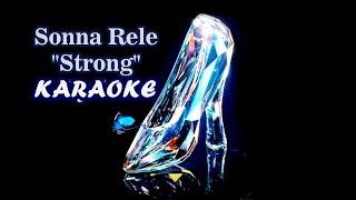 Sonna Rele - Strong [Ost Cinderella 2015] KARAOKE with Lyrics