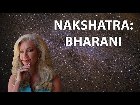 Learn the Secrets of the Nakshatras:  Bharani:  the Bearer of new Life