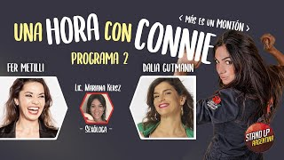 Programa 2 - 1 Hora con Connie (Más es un montón) - Fer Metilli - Dalia Gutmann - Lic. Mariana Kersz