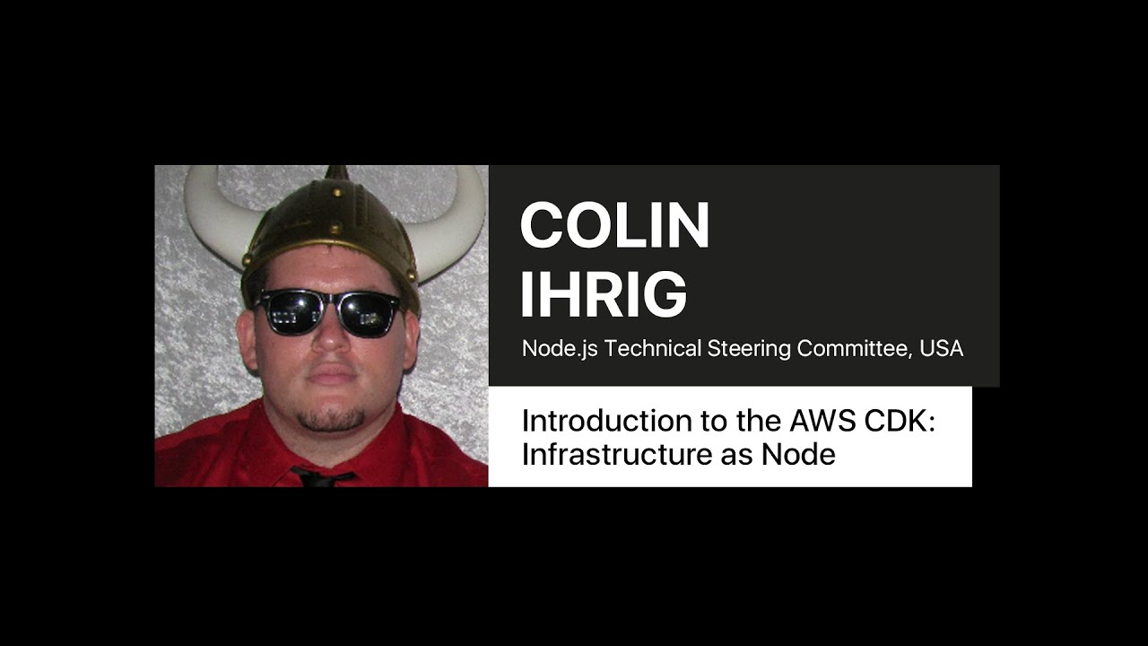Introduction to the AWS CDK: Infrastructure as Node – Colin Ihrig