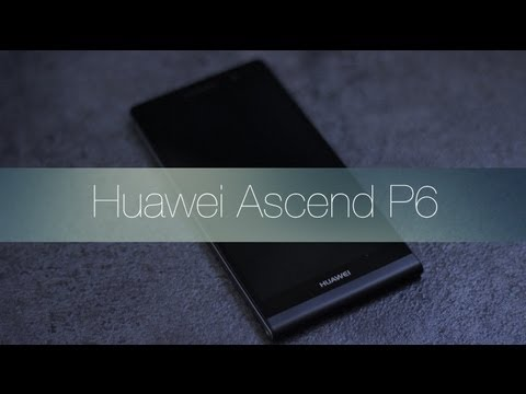 Review Huawei Ascend P6