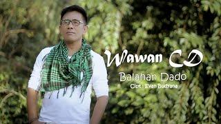 Wawan CD - Balahan Dado - Cipt. Evan Budyana (Official Music Video)