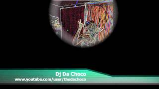 DJ Da Choco - Get ready 4 Da Choco (Sexy Party House Mix) FORBIDDEN !!!!!!!