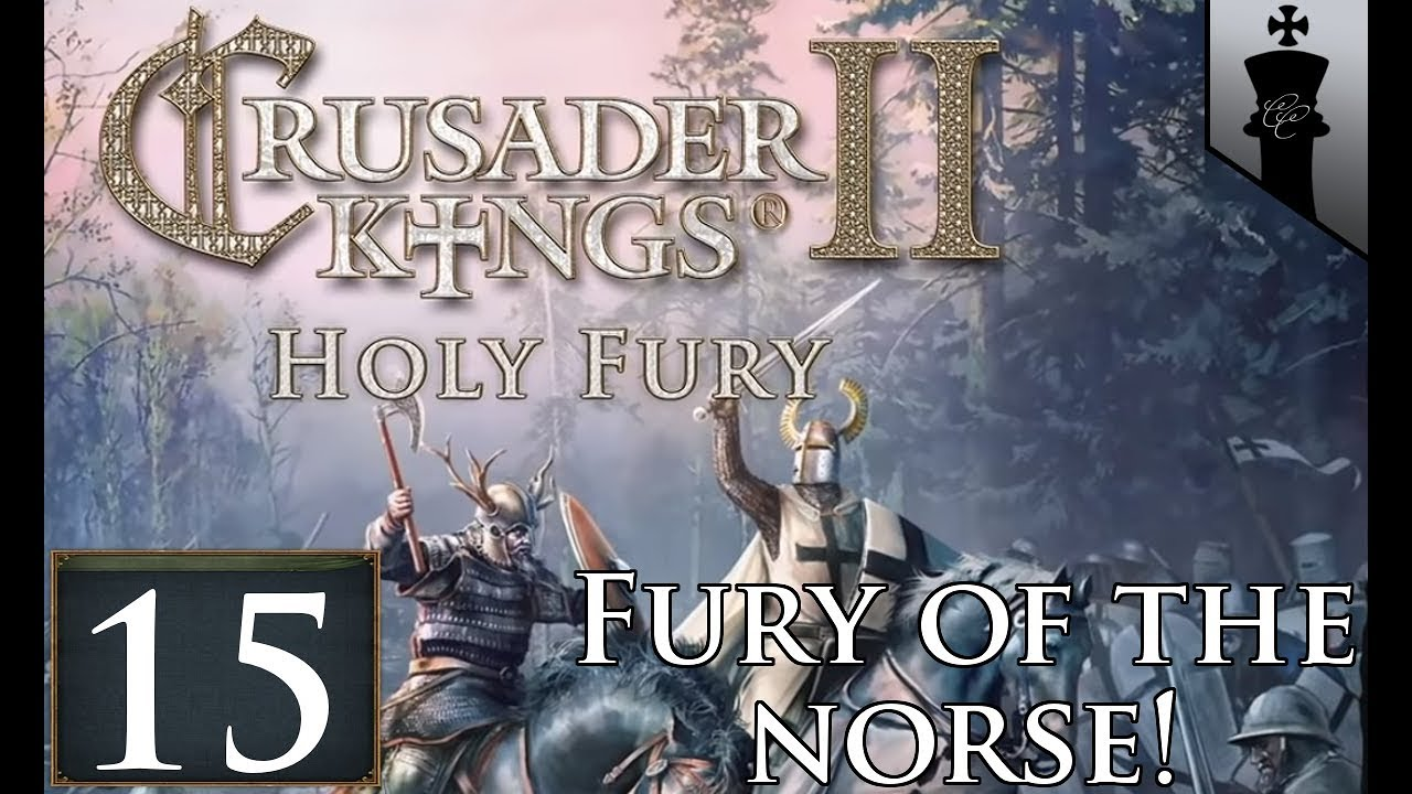 CK2 Holy Fury! The Fury of The Norse - Part 15