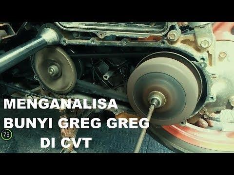 Menganalisa bunyi greg greg&cara buka kuningan laher cvt