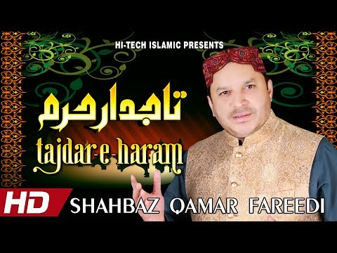 SHAHBAZ QAMAR FAREEDI - TAJDAR-E-HARAM - OFFICIAL HD VIDEO - HI-TECH ISLAMIC