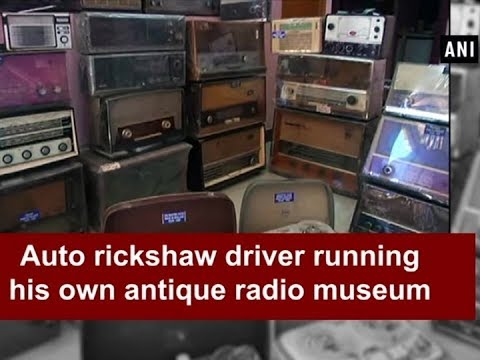 Auto rickshaw driver running his own antique radio museum - Tamil Nadu News